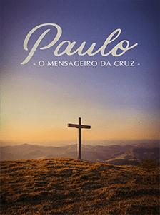 Paulo – O Mensageiro da Cruz