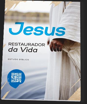 Jesus o Restaurador da vida